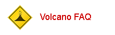 Volcanoes FAQ with Dr.Lava. Got a question about volcanoes? Dr.Lava might just have the answer